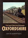 The Last Days of Steam In Oxfordshire by Kevin Robertson