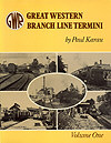 Great Western Branch Line Termini Volume One by Paul Karau