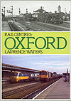 Rail Centres: Oxford by Laurence Waters