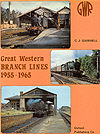 Great Western Branch Lines 1955 - 1965 by G. J. Gammell