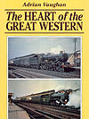The Heart of the Great Western by Adrian Vaughan