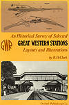 An Historical Survey of Selected Great Western Stations by R. H. Clark